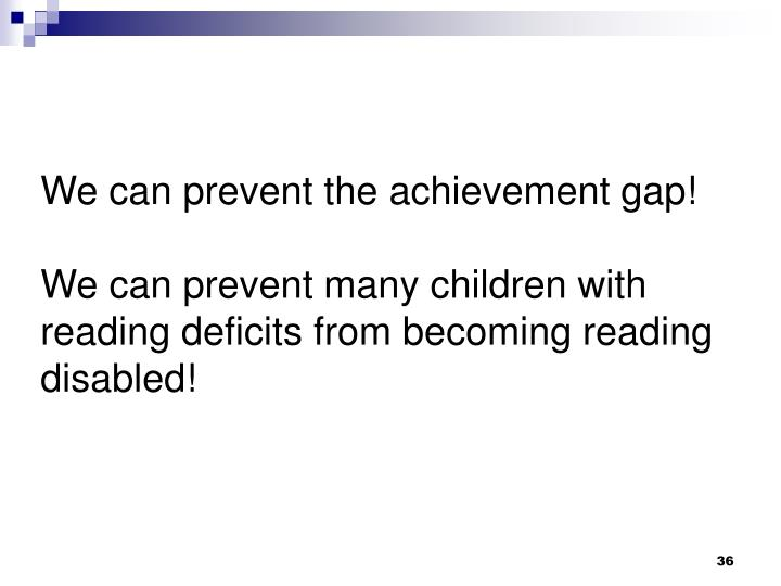 We can prevent the achievement gap!