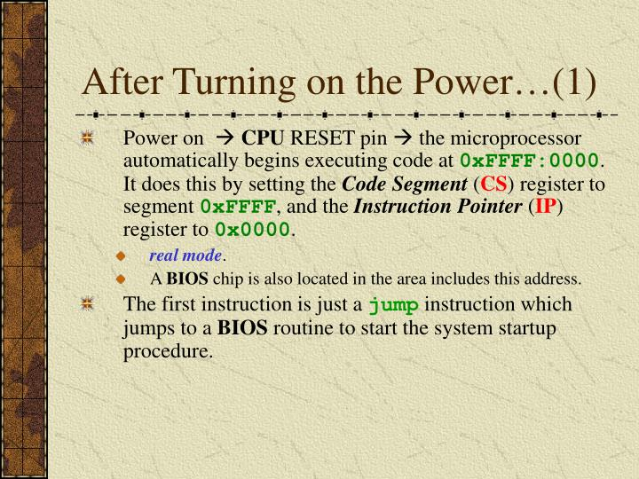 After Turning on the Power…(1)