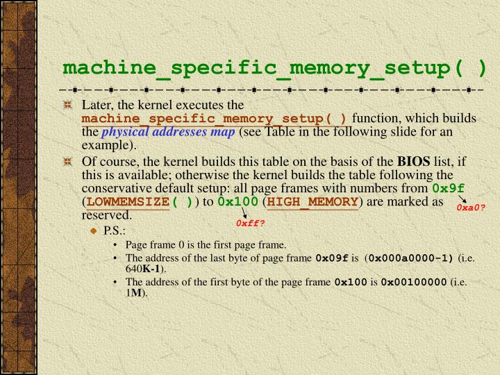 machine_specific_memory_setup( )