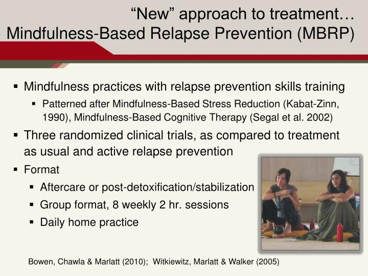 Mindfulness practices with relapse prevention skills training