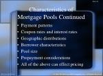 characteristics of mortgage pools continued