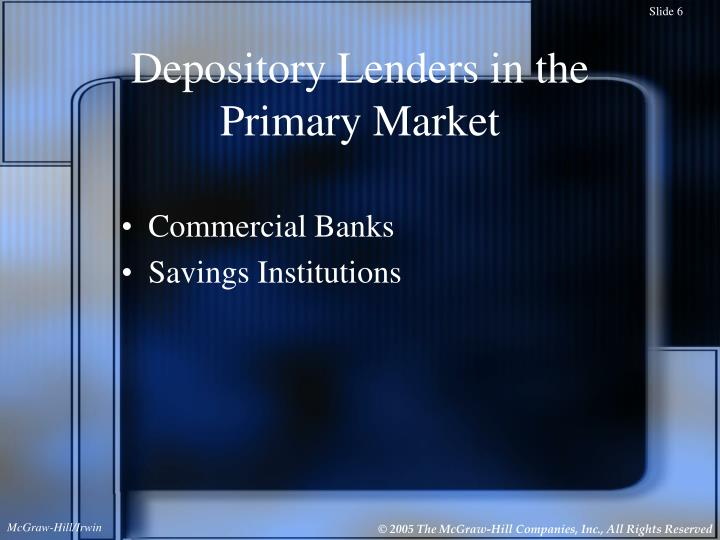 Depository Lenders in the Primary Market