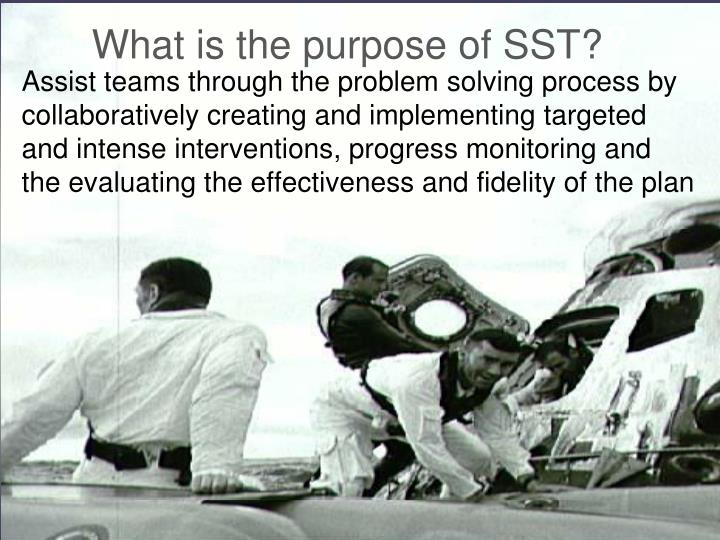 What is the purpose of SST?