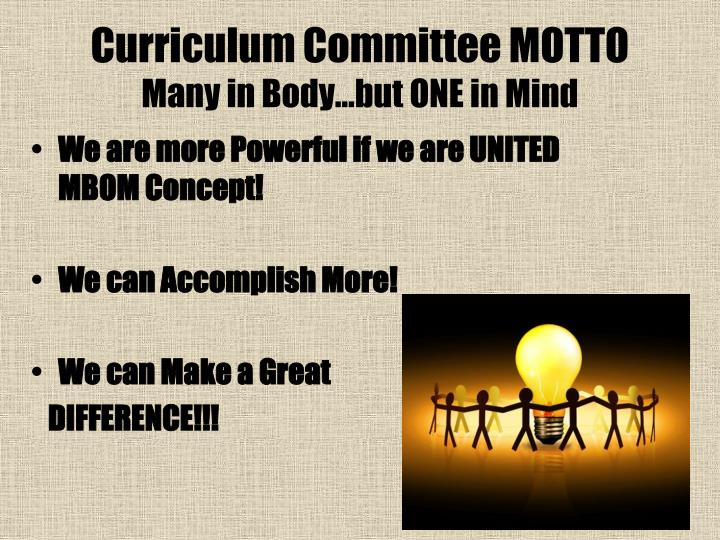 Curriculum committee motto many in body but one in mind