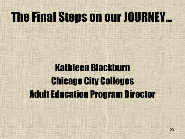 The Final Steps on our JOURNEY…
