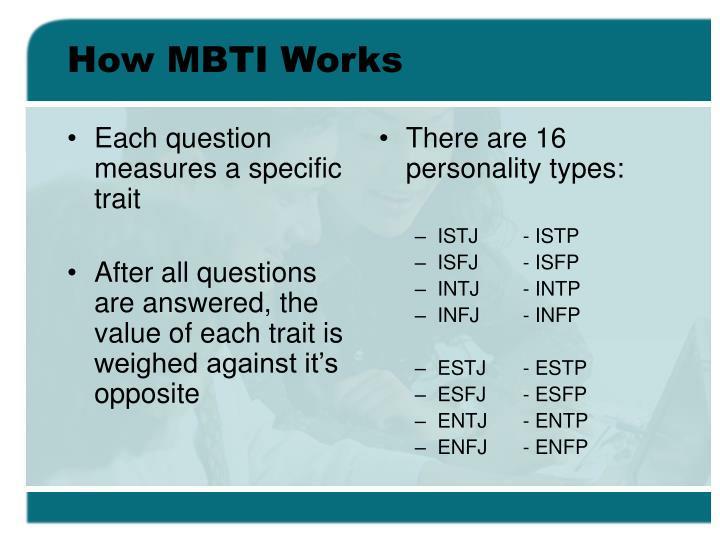Each question measures a specific trait
