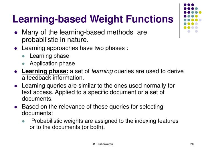 Learning-based Weight Functions