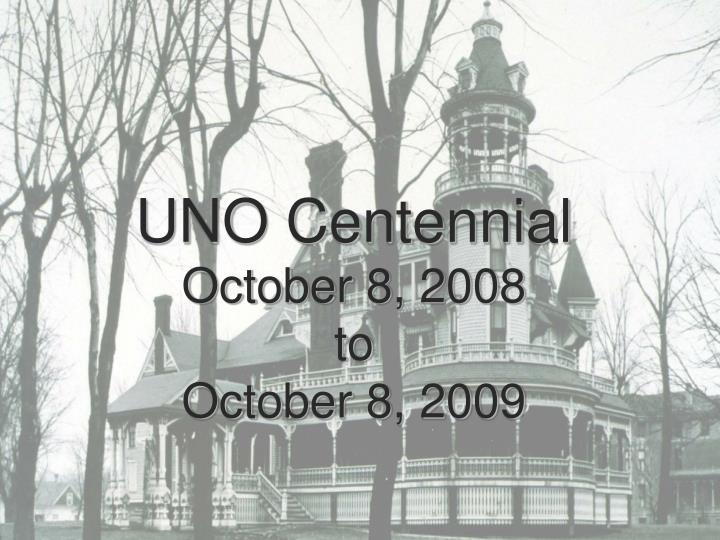 UNO Centennial