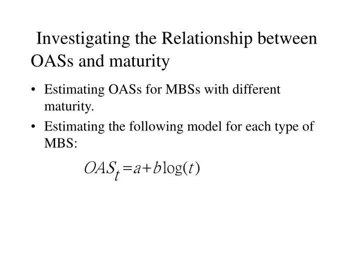 Investigating the Relationship between OASs and maturity