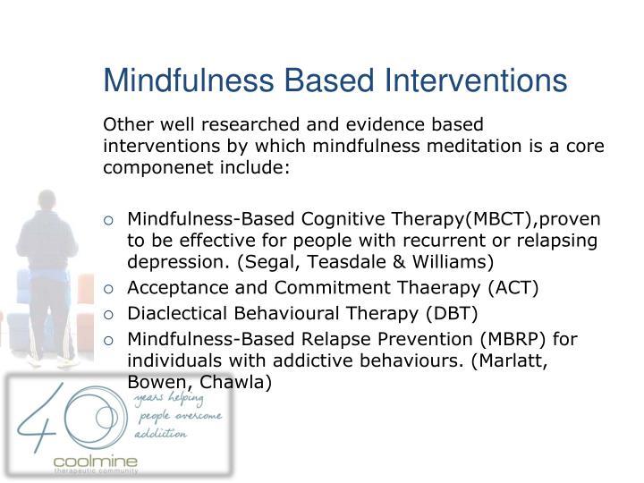 Mindfulness Based Interventions