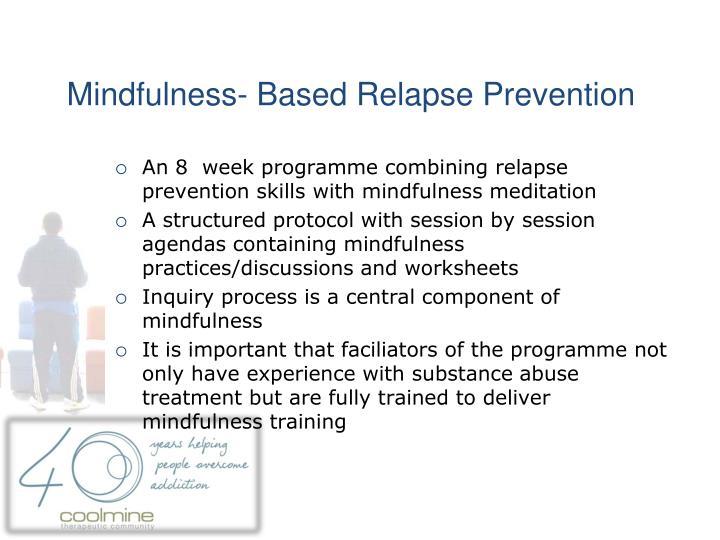 Mindfulness- Based Relapse Prevention