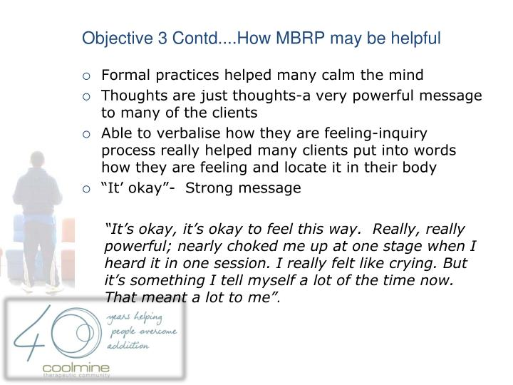 Objective 3 Contd....How MBRP may be helpful