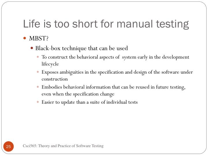 Life is too short for manual testing