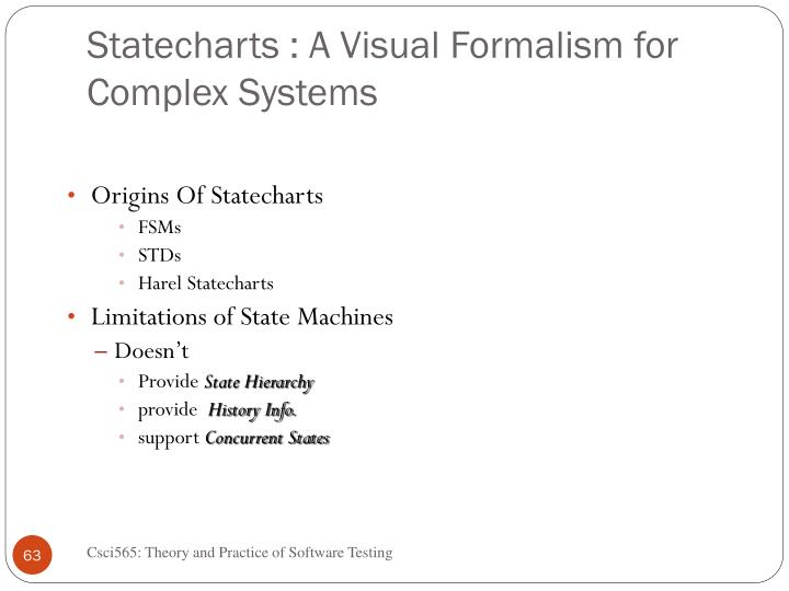 Statecharts : A Visual Formalism for Complex Systems
