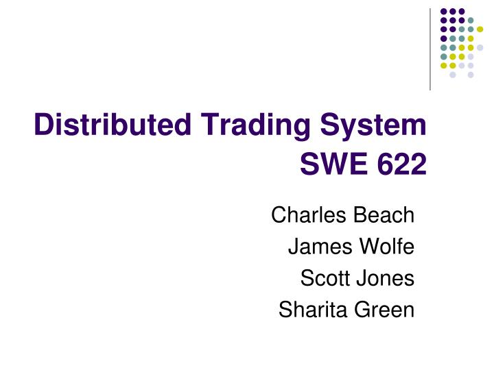 Distributed trading system swe 622