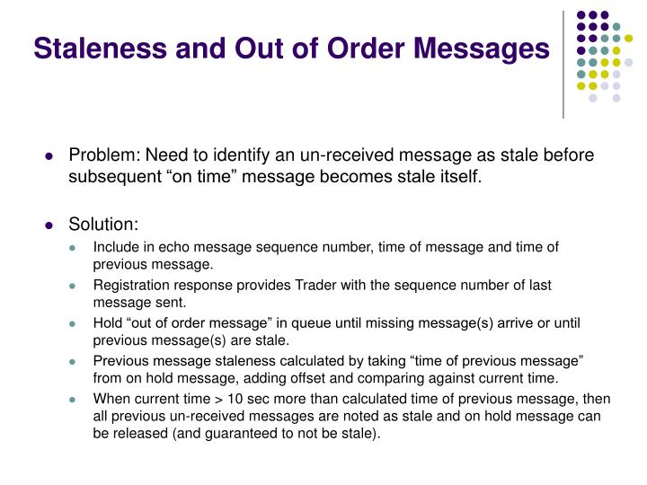 Staleness and Out of Order Messages