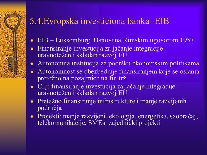 5.4.Evropska investiciona banka -EIB