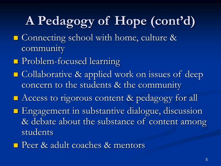 A Pedagogy of Hope (cont'd)