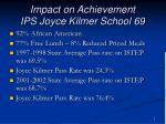 impact on achievement ips joyce kilmer school 69