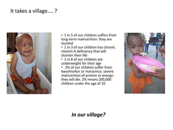 It takes a village.... ?