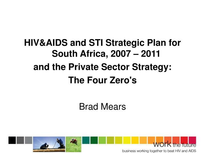 HIV&AIDS and STI Strategic Plan for South Africa, 2007 – 2011