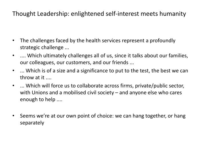 Thought Leadership: enlightened self-interest meets humanity