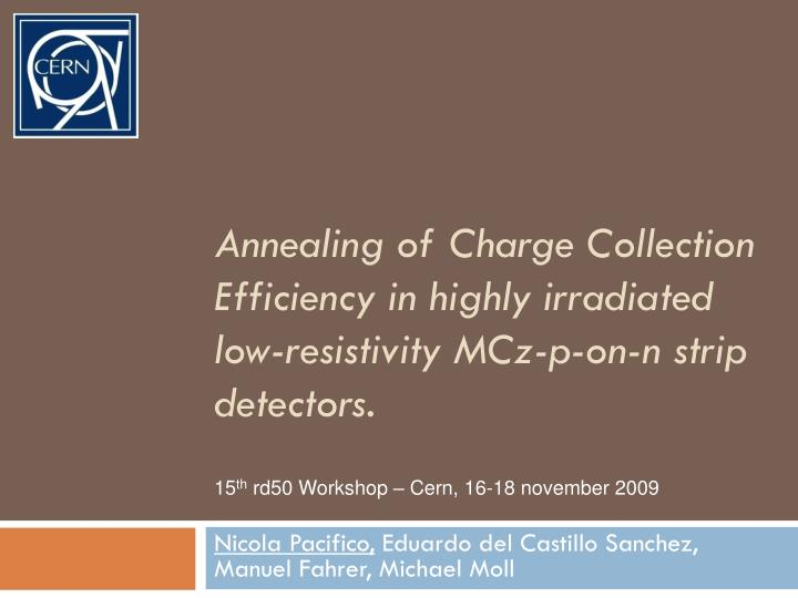 Annealing of Charge Collection Efficiency in highly irradiated low-resistivity