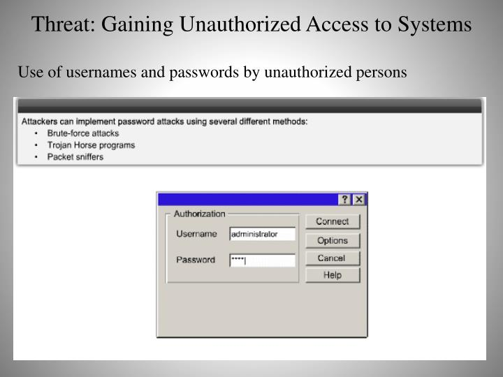 Threat: Gaining Unauthorized Access to Systems