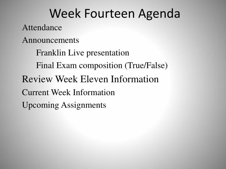 Week fourteen agenda