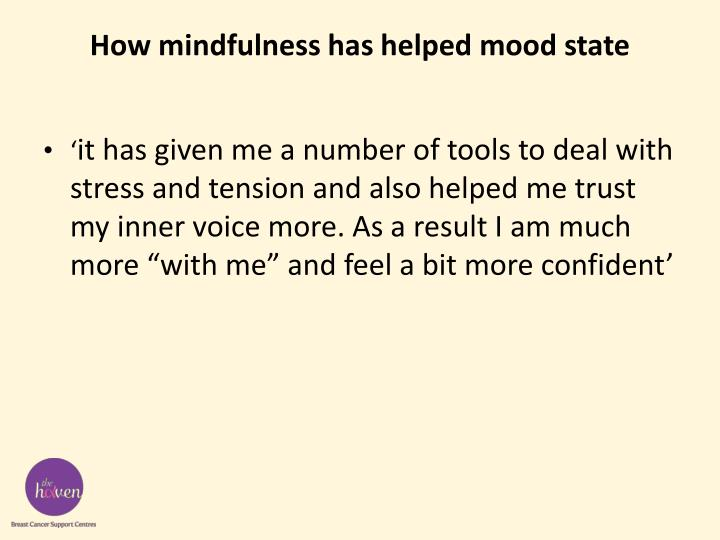 How mindfulness has helped mood state