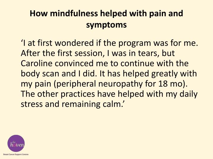 How mindfulness helped with pain and symptoms