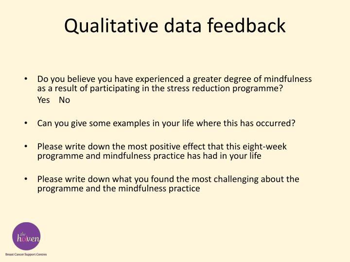 Qualitative data feedback