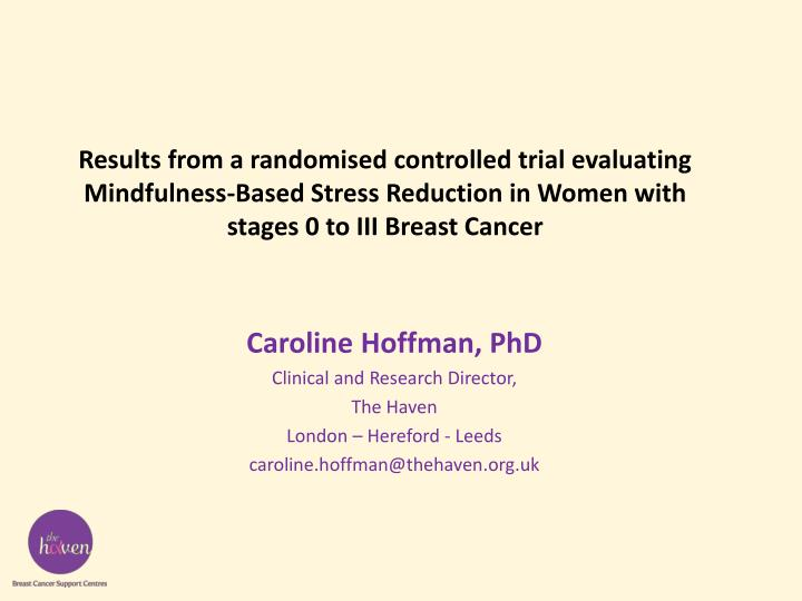 Results from a randomised controlled trial evaluating Mindfulness-Based Stress Reduction in Women with stages 0 to III Breast Cancer