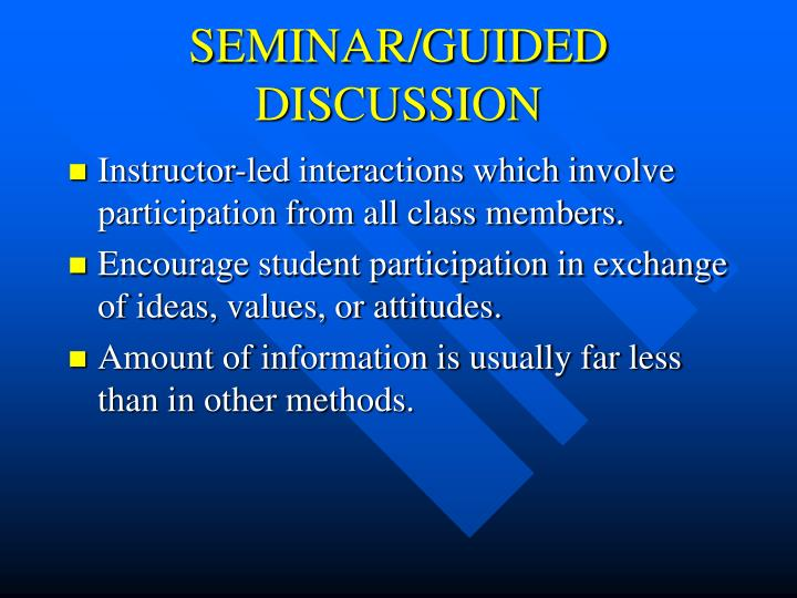 SEMINAR/GUIDED DISCUSSION
