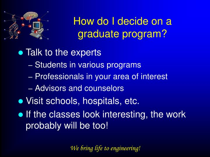 How do I decide on a graduate program?