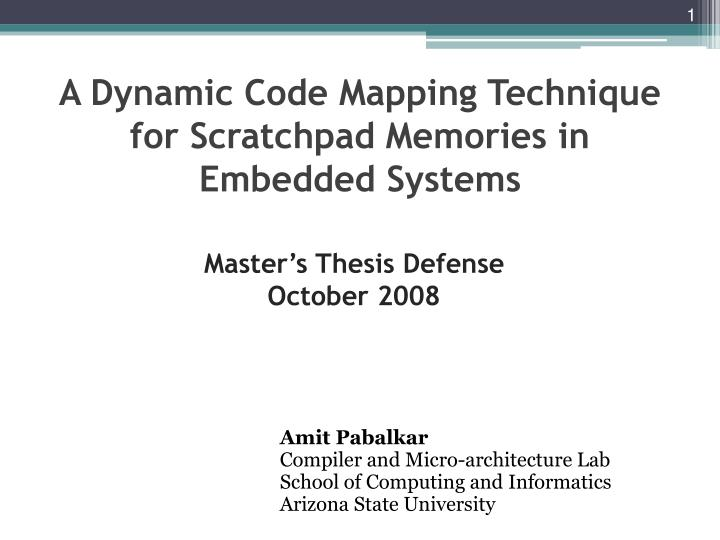 A Dynamic Code Mapping Technique for Scratchpad Memories in Embedded Systems