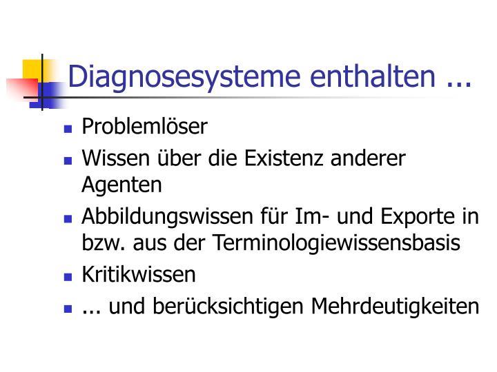 Diagnosesysteme enthalten ...