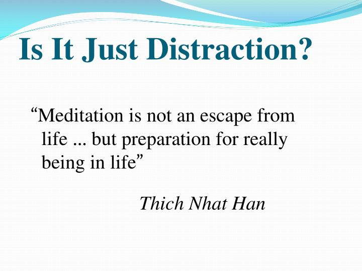 Is It Just Distraction?