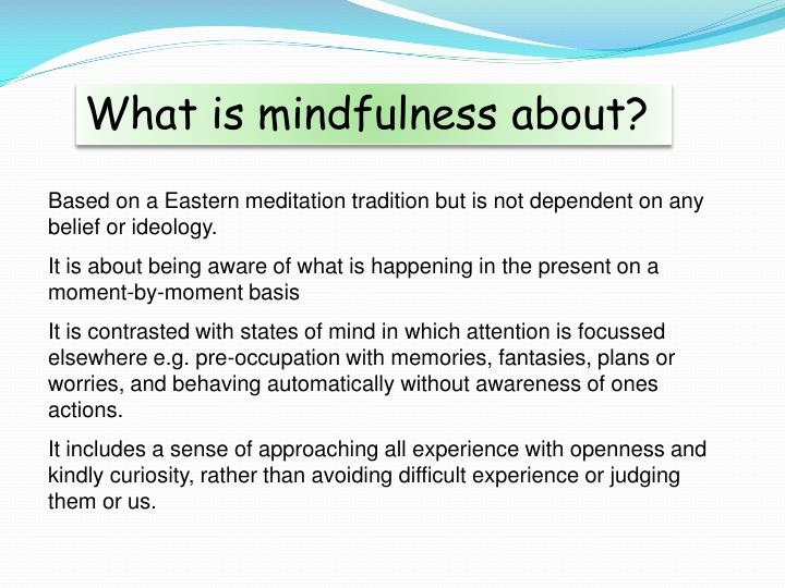 What is mindfulness about?