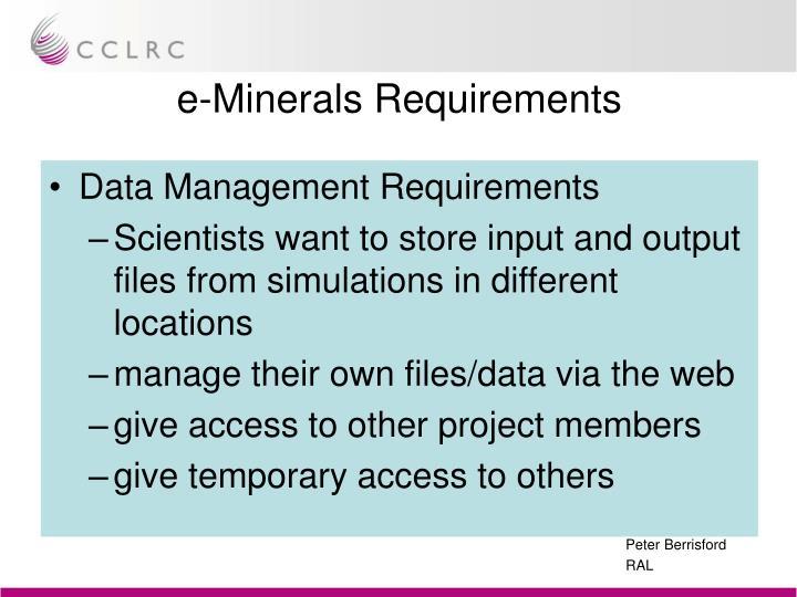 e-Minerals Requirements