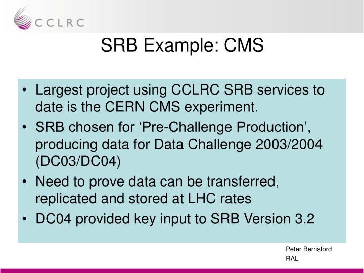 SRB Example: CMS
