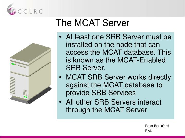 The MCAT Server