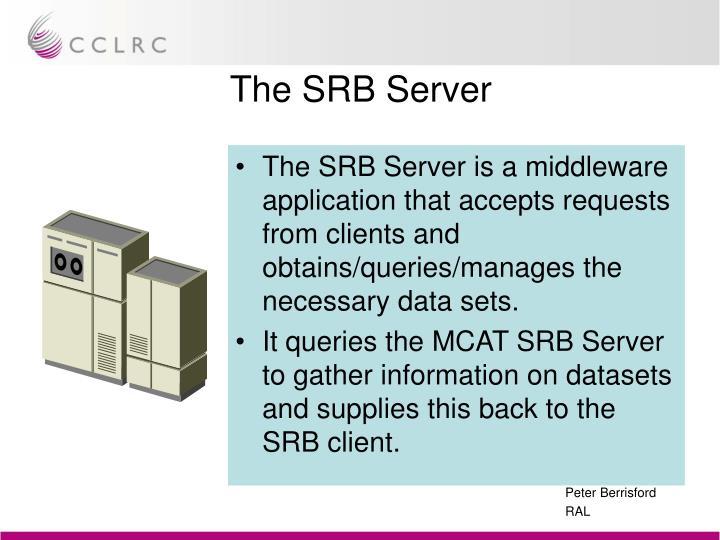 The SRB Server
