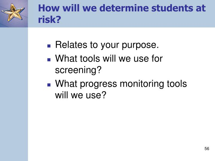 How will we determine students at risk?