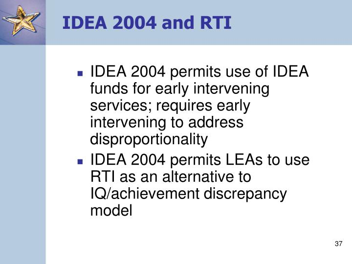IDEA 2004 and RTI