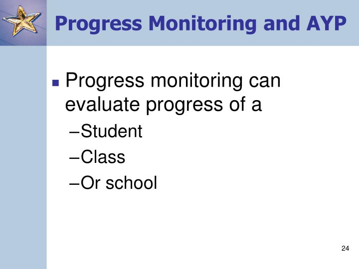 Progress Monitoring and AYP