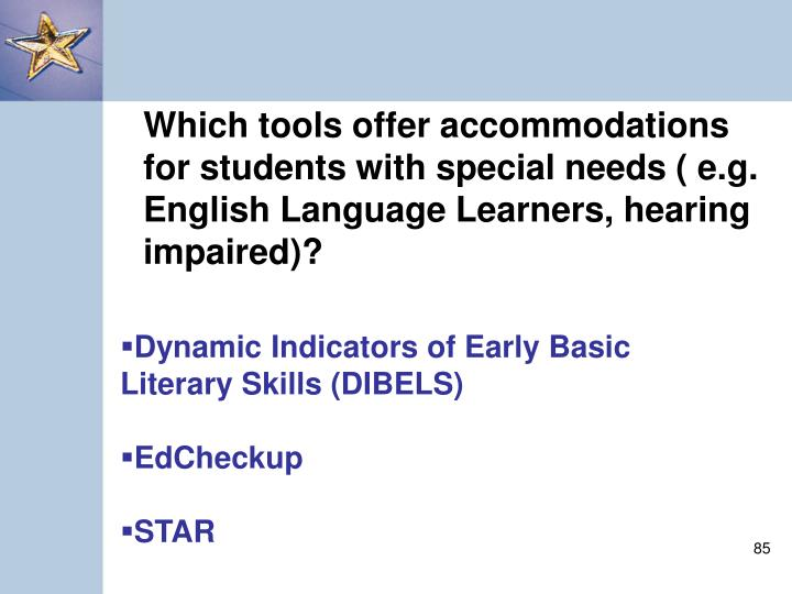 Which tools offer accommodations for students with special needs ( e.g. English Language Learners, hearing impaired)?
