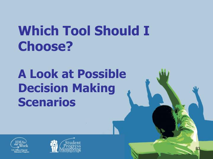 Which Tool Should I Choose?