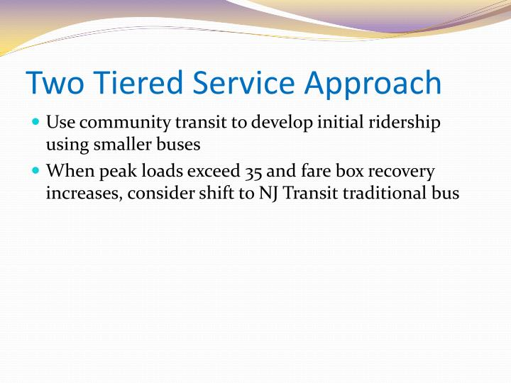 Two Tiered Service Approach