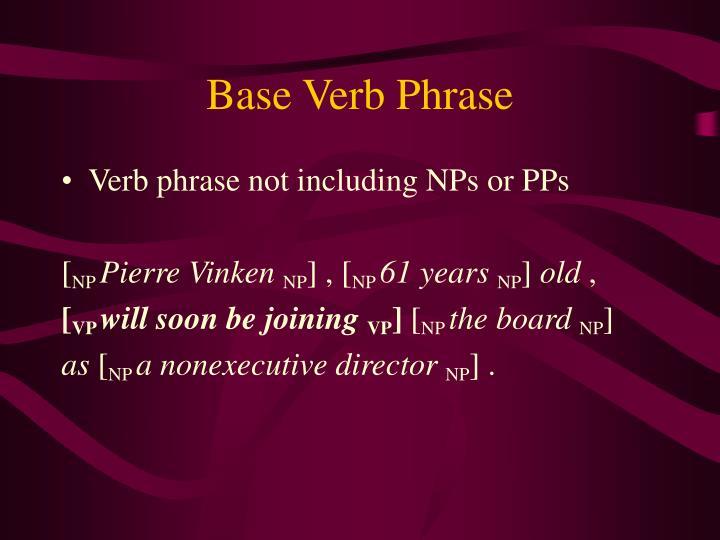 Base Verb Phrase